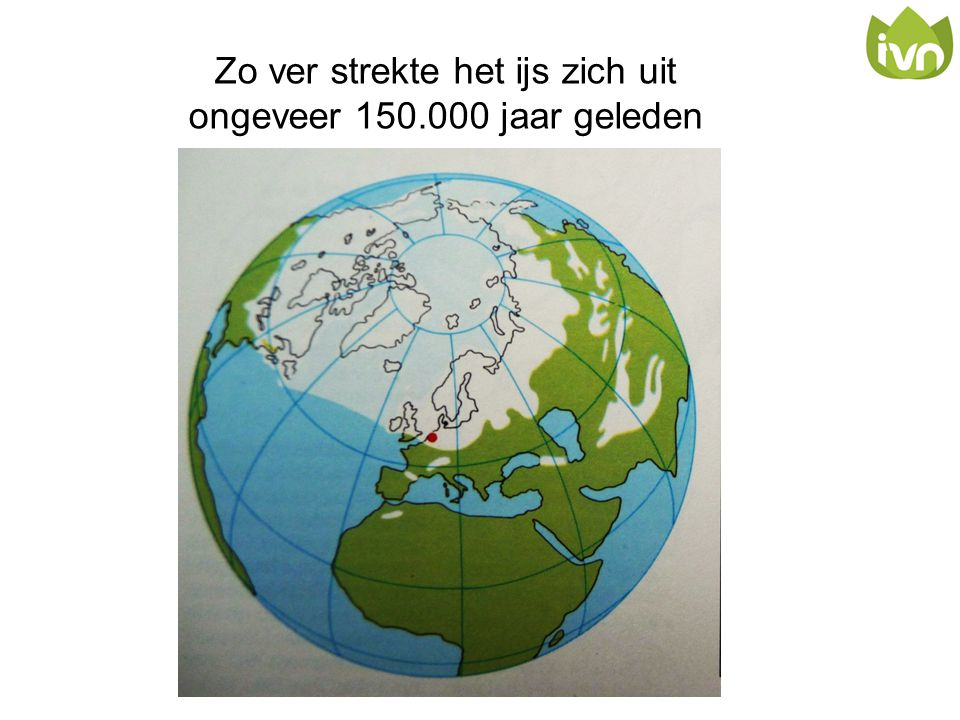 Zo ver strekte het ijs zich uit ongeveer 150.000 jaar geleden