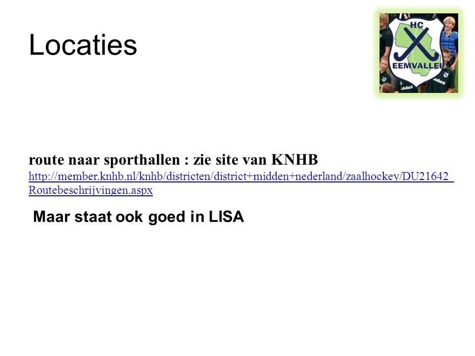 Locaties route naar sporthallen : zie site van KNHB http://member.knhb.nl/knhb/districten/district+midden+nederland/zaalhockey/DU21642_ Routebeschrijvingen.aspx Maar staat ook goed in LISA