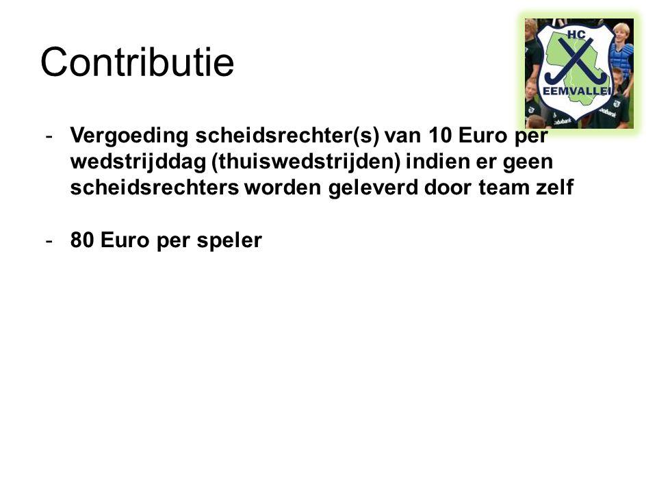 Contributie -Vergoeding scheidsrechter(s) van 10 Euro per wedstrijddag (thuiswedstrijden) indien er geen scheidsrechters worden geleverd door team zelf -80 Euro per speler