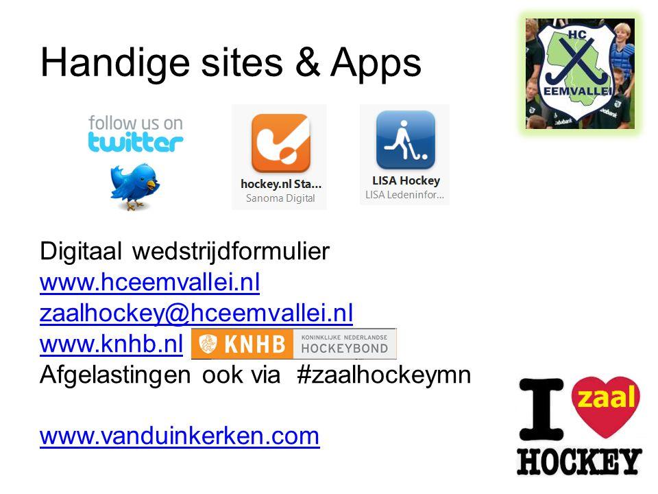 Handige sites & Apps Digitaal wedstrijdformulier www.hceemvallei.nl zaalhockey@hceemvallei.nl www.knhb.nl Afgelastingen ook via #zaalhockeymn www.vand