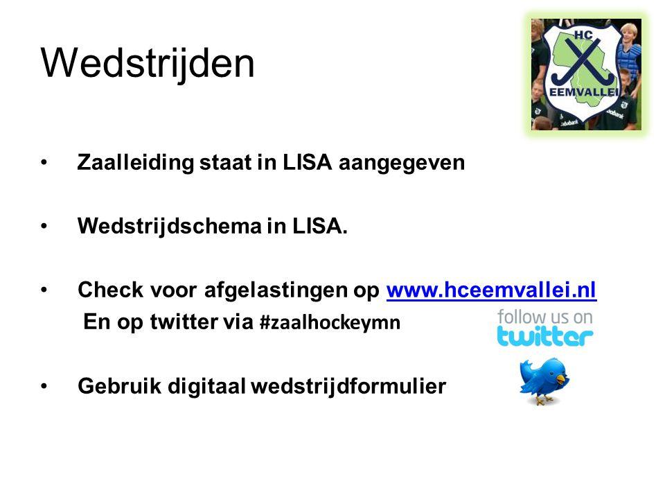 Wedstrijden •Zaalleiding staat in LISA aangegeven •Wedstrijdschema in LISA. •Check voor afgelastingen op www.hceemvallei.nlwww.hceemvallei.nl En op tw