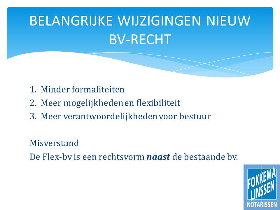 1. Minder formaliteiten 2. Meer mogelijkheden en flexibiliteit 3.