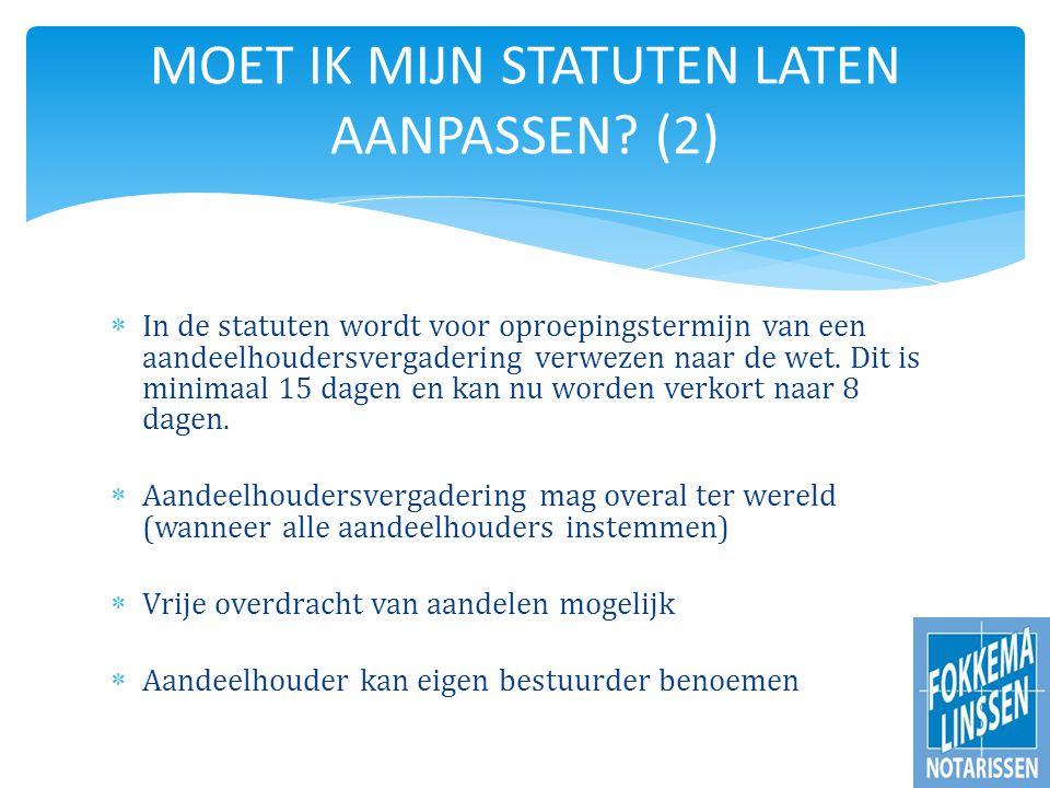  In de statuten wordt voor oproepingstermijn van een aandeelhoudersvergadering verwezen naar de wet.