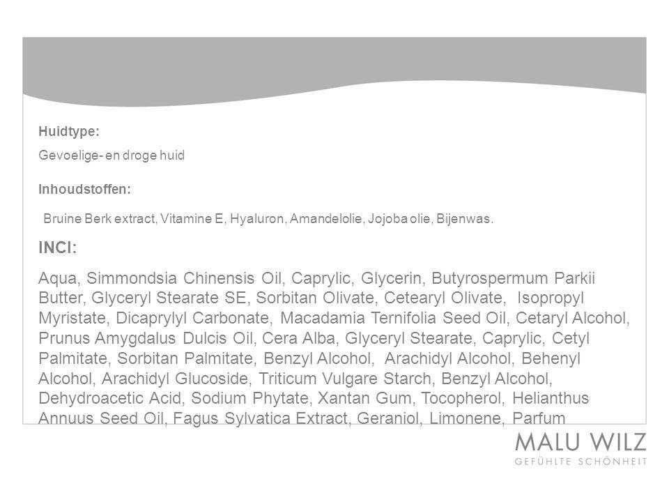 Huidtype: Gevoelige- en droge huid Inhoudstoffen: Bruine Berk extract, Vitamine E, Hyaluron, Amandelolie, Jojoba olie, Bijenwas.