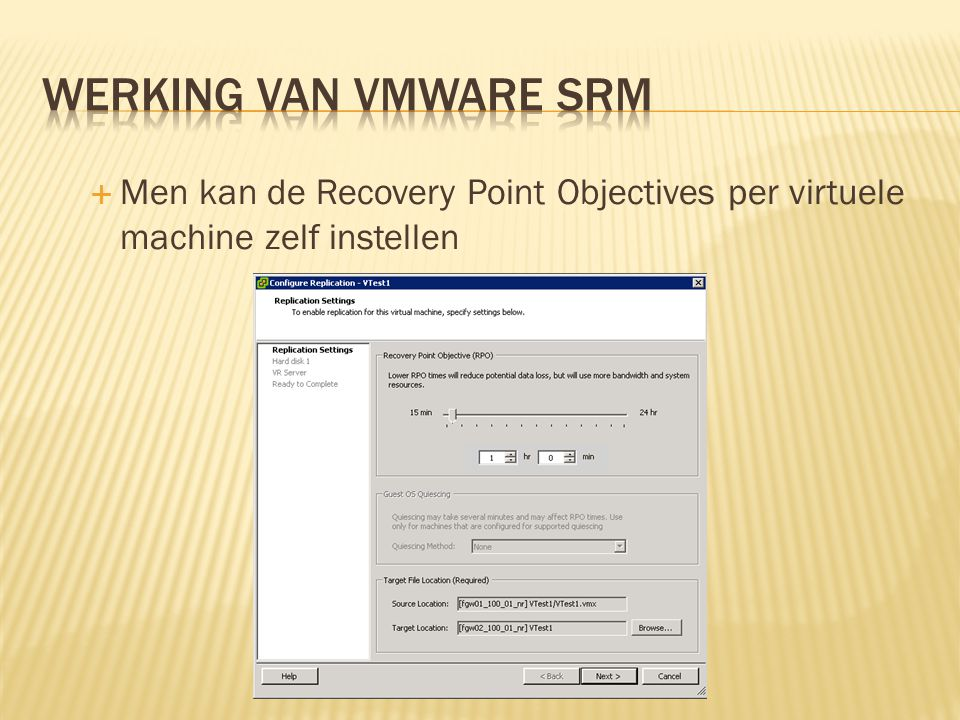  Men kan de Recovery Point Objectives per virtuele machine zelf instellen