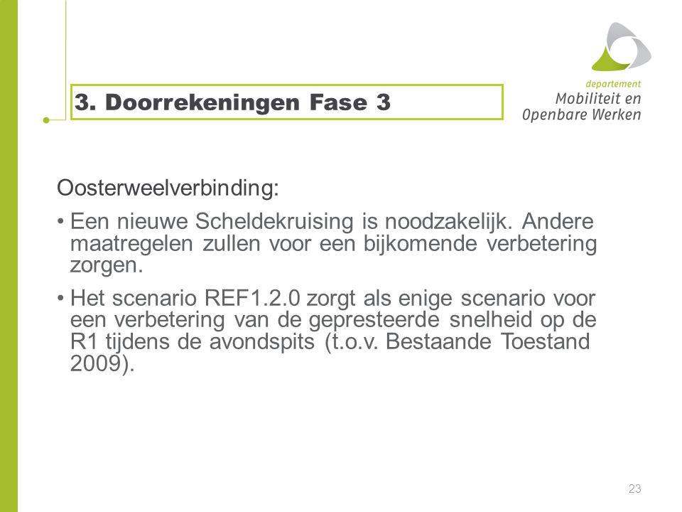 3. Doorrekeningen Fase 3 Oosterweelverbinding: •Een nieuwe Scheldekruising is noodzakelijk.