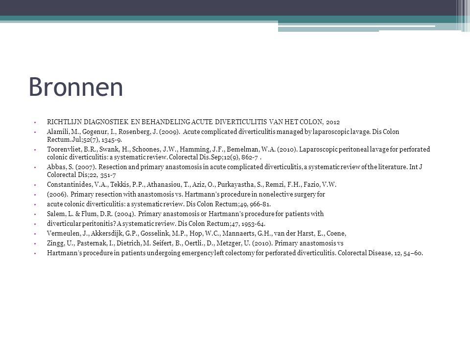 Bronnen •RICHTLIJN DIAGNOSTIEK EN BEHANDELING ACUTE DIVERTICULITIS VAN HET COLON, 2012 •Alamili, M., Gogenur, I., Rosenberg, J.