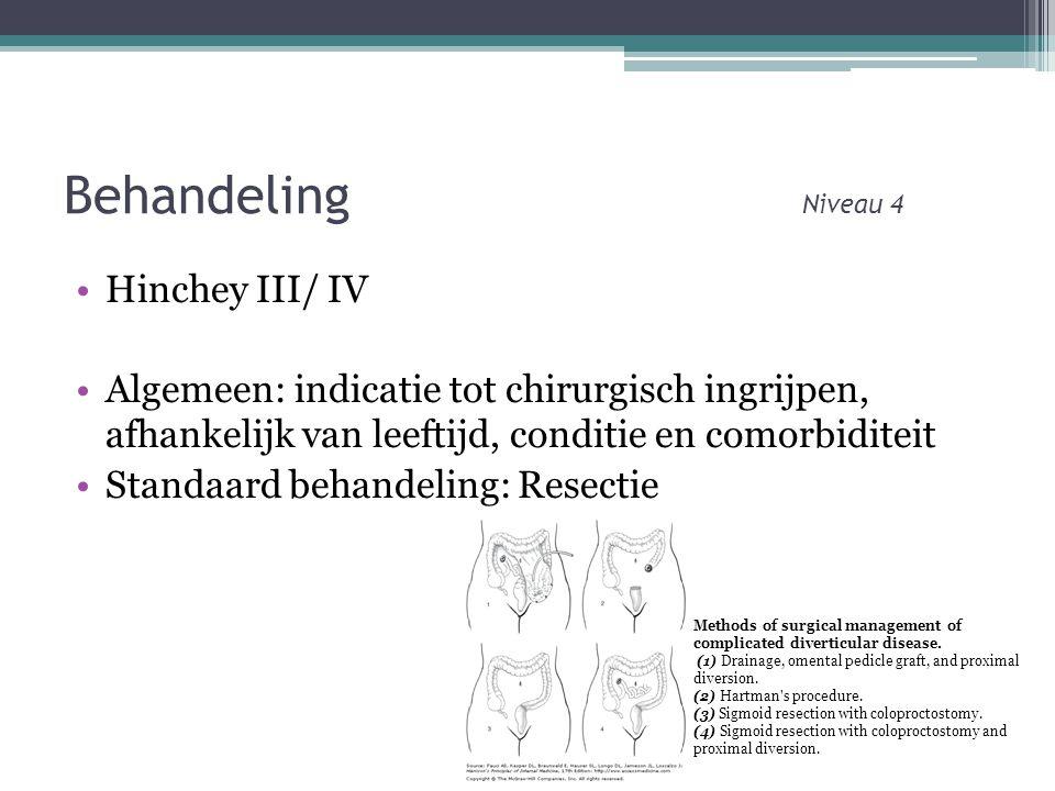 Behandeling Niveau 4 •Hinchey III/ IV •Algemeen: indicatie tot chirurgisch ingrijpen, afhankelijk van leeftijd, conditie en comorbiditeit •Standaard behandeling: Resectie Methods of surgical management of complicated diverticular disease.