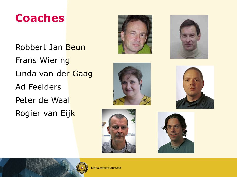 Coaches Robbert Jan Beun Frans Wiering Linda van der Gaag Ad Feelders Peter de Waal Rogier van Eijk