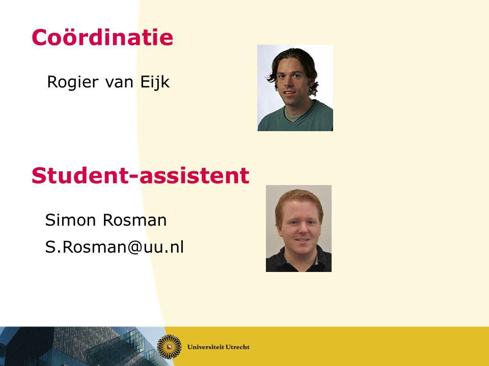 Coördinatie Rogier van Eijk Student-assistent Simon Rosman S.Rosman@uu.nl
