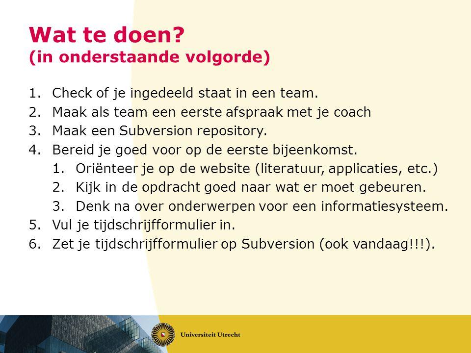 Wat te doen. (in onderstaande volgorde) 1.Check of je ingedeeld staat in een team.