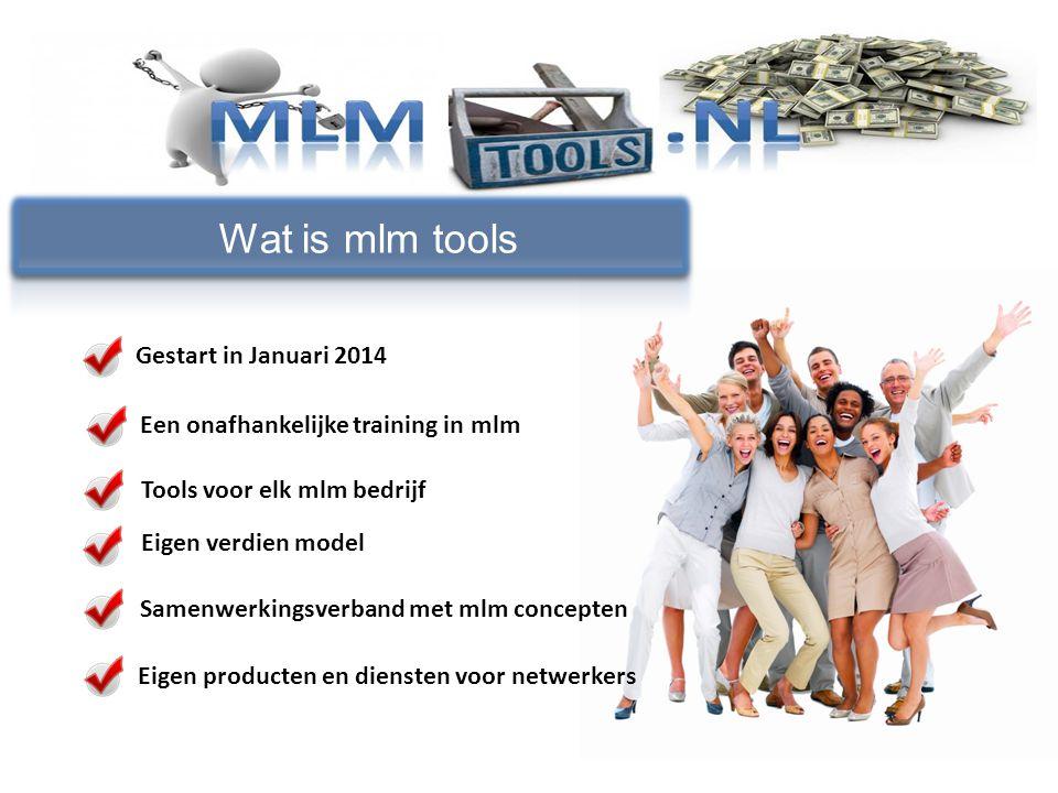 Gestart in Januari 2014 Wat is mlm tools Eigen producten en diensten voor netwerkers Samenwerkingsverband met mlm concepten Een onafhankelijke trainin