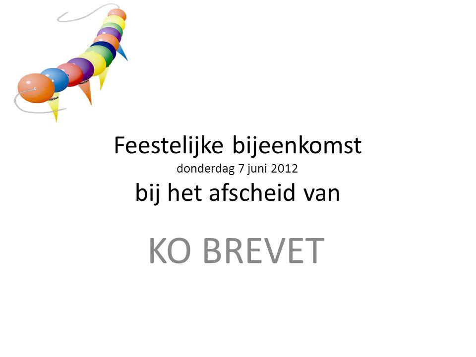 Feestelijke bijeenkomst donderdag 7 juni 2012 bij het afscheid van KO BREVET