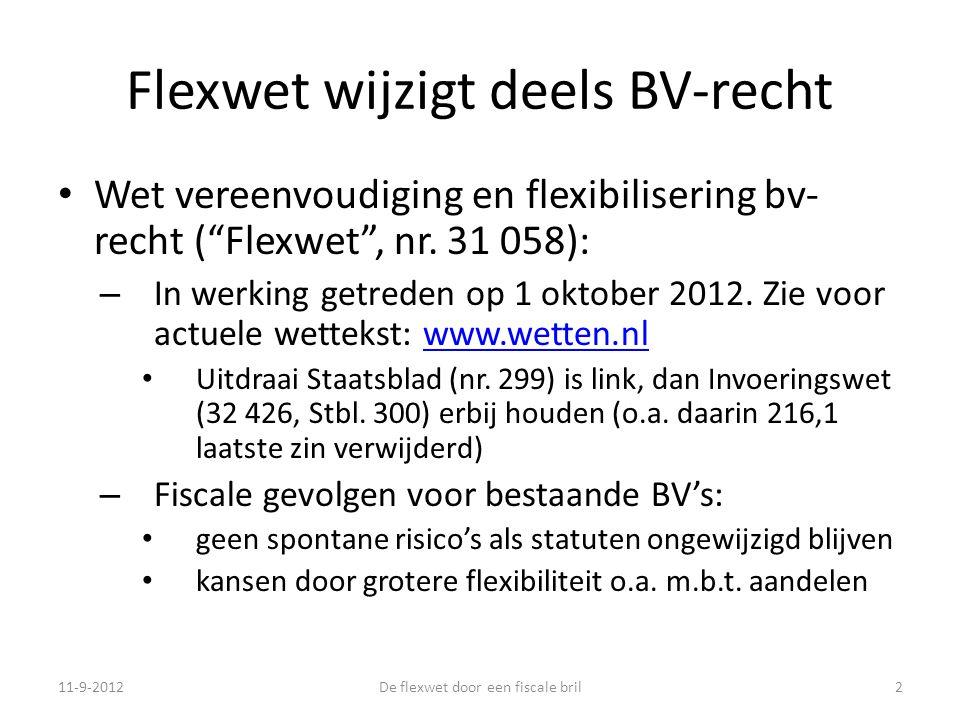 Flexwet wijzigt deels BV-recht • Wet vereenvoudiging en flexibilisering bv- recht ( Flexwet , nr.