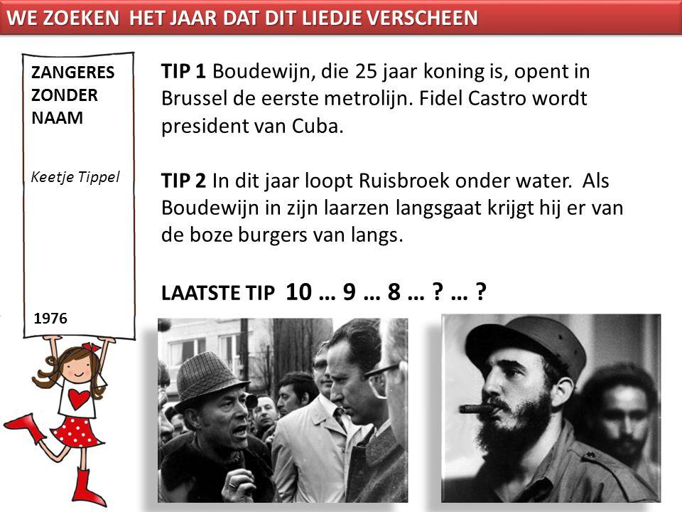 TIP 1 Boudewijn, die 25 jaar koning is, opent in Brussel de eerste metrolijn. Fidel Castro wordt president van Cuba. TIP 2 In dit jaar loopt Ruisbroek