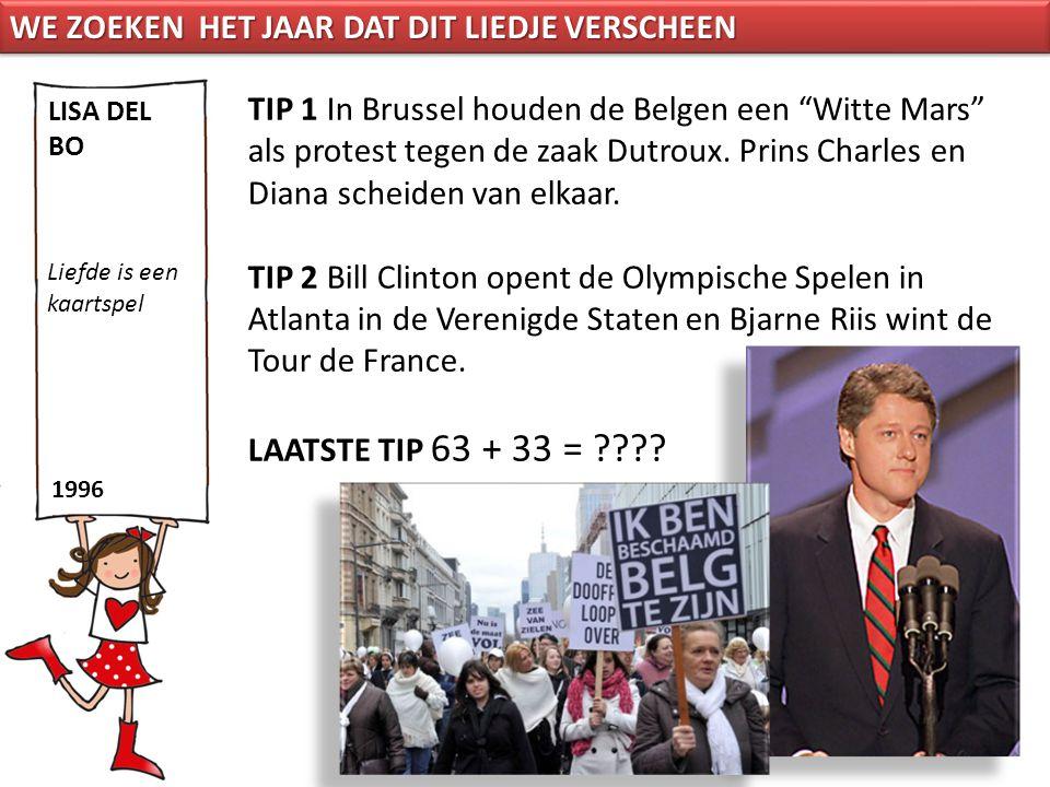 """TIP 1 In Brussel houden de Belgen een """"Witte Mars"""" als protest tegen de zaak Dutroux. Prins Charles en Diana scheiden van elkaar. TIP 2 Bill Clinton o"""