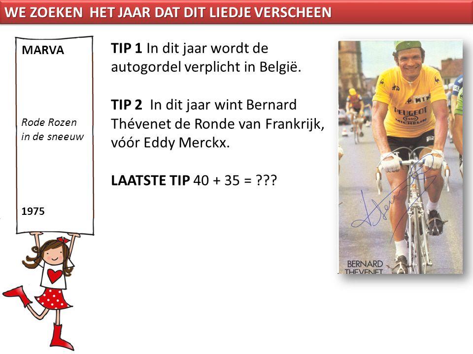 TIP 1 In dit jaar wordt de autogordel verplicht in België. TIP 2 In dit jaar wint Bernard Thévenet de Ronde van Frankrijk, vóór Eddy Merckx. LAATSTE T