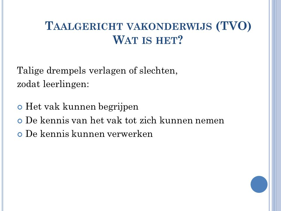 W AAROM TVO.Processen binnen vaklessen: neerwaartse spiraal.