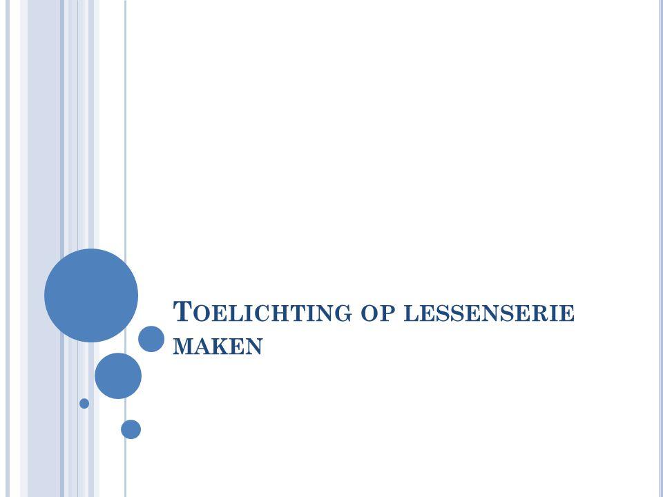 T OELICHTING OP LESSENSERIE MAKEN