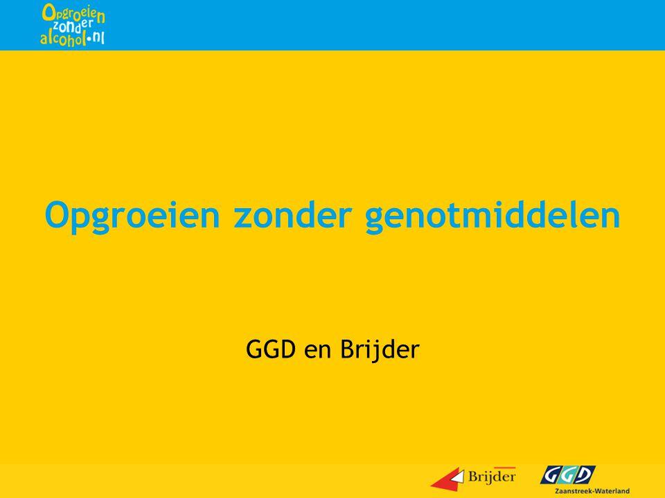GGD en Brijder Opgroeien zonder genotmiddelen