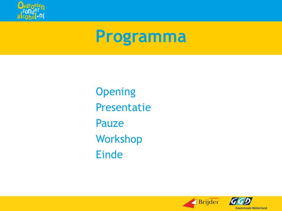 Programma Opening Presentatie Pauze Workshop Einde