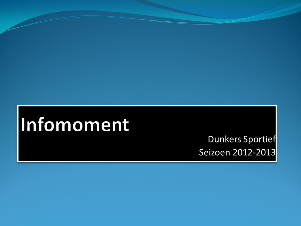 Dunkers Sportief Seizoen 2012-2013 Dunkers Sportief Seizoen 2012-2013