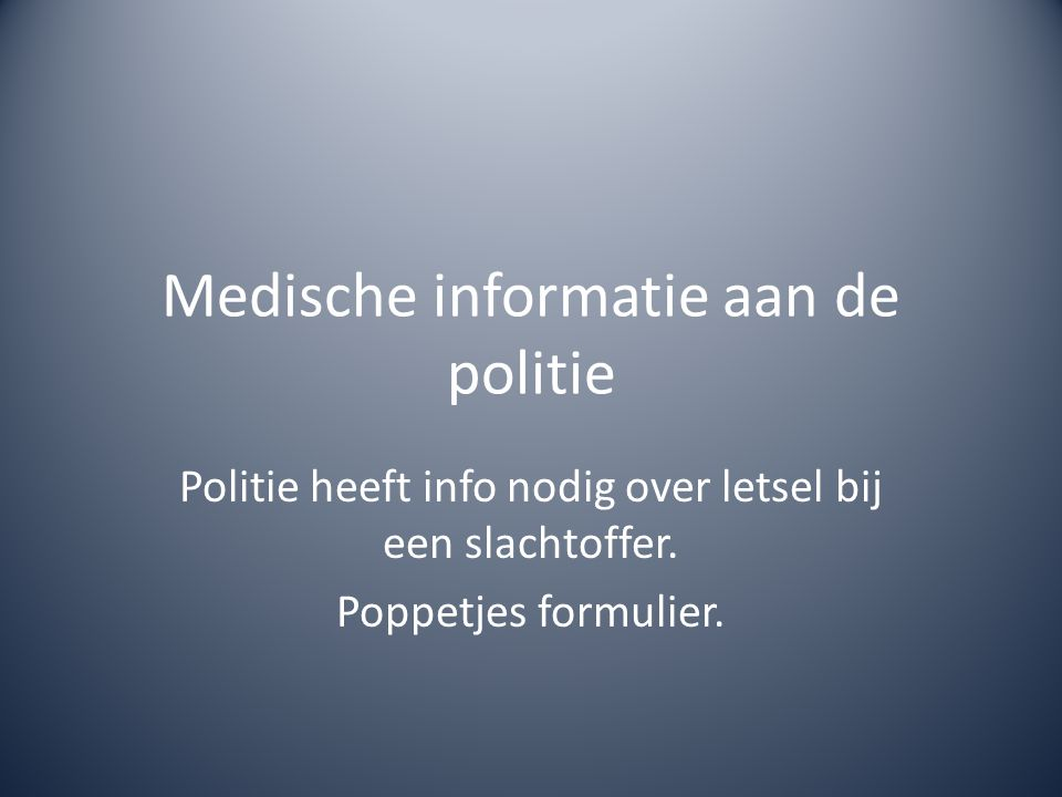 Medische informatie aan de politie Politie heeft info nodig over letsel bij een slachtoffer. Poppetjes formulier.