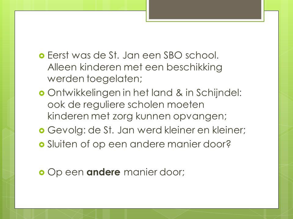  Eerst was de St.Jan een SBO school.