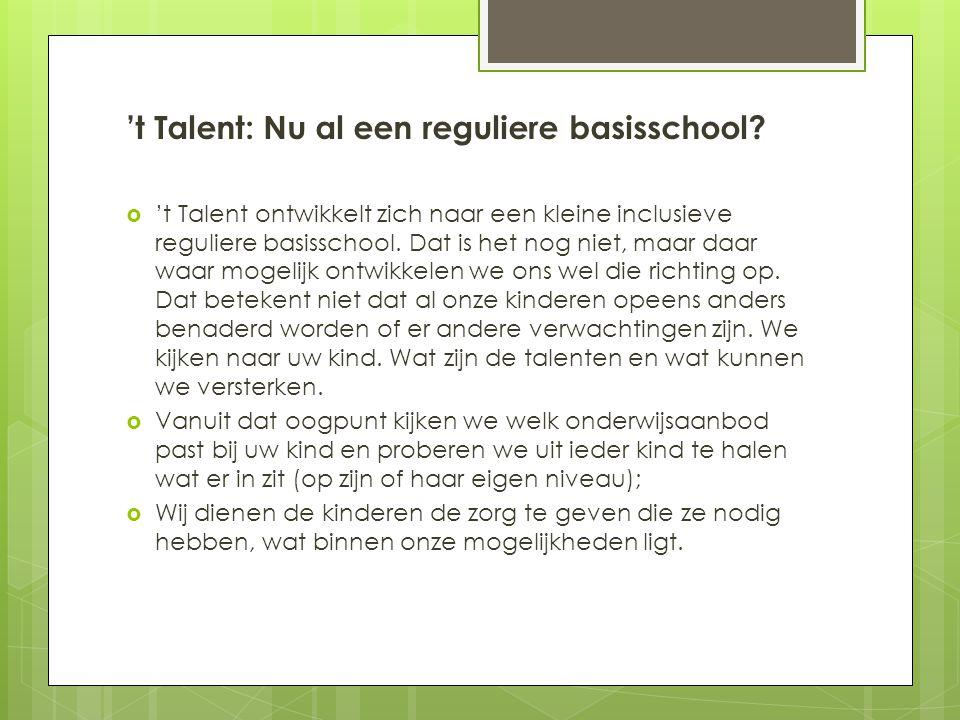 't Talent: Nu al een reguliere basisschool.