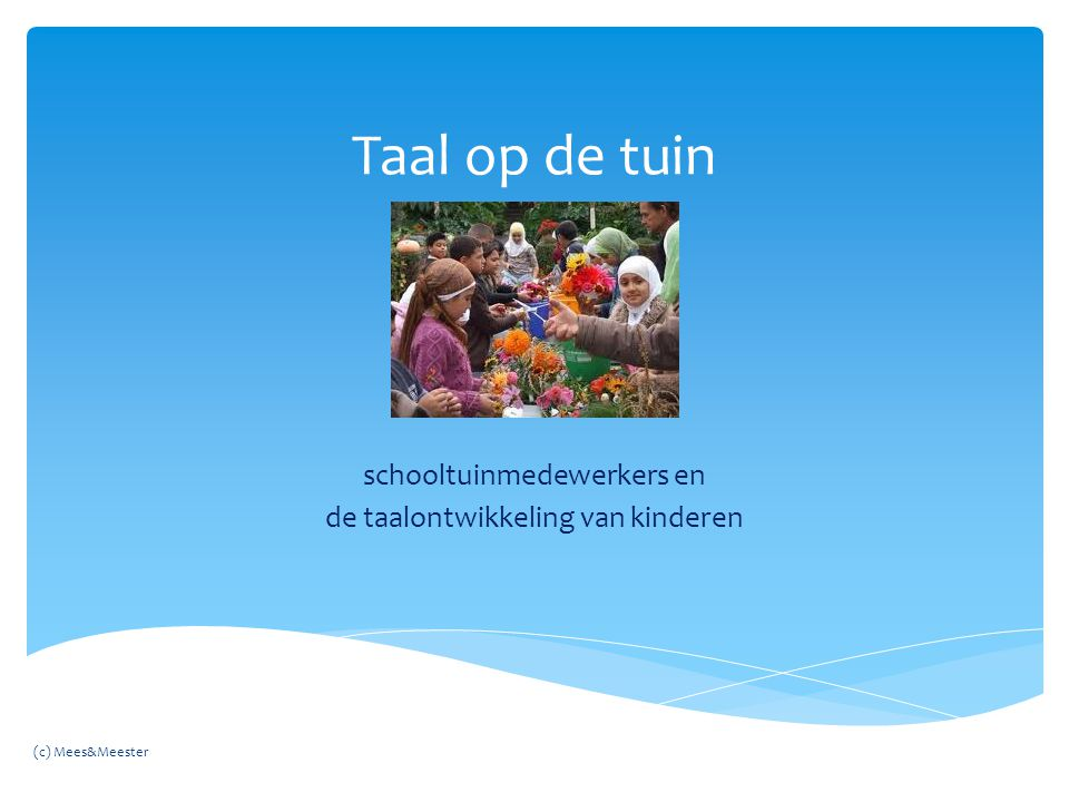 Taal op de tuin schooltuinmedewerkers en de taalontwikkeling van kinderen (c) Mees&Meester