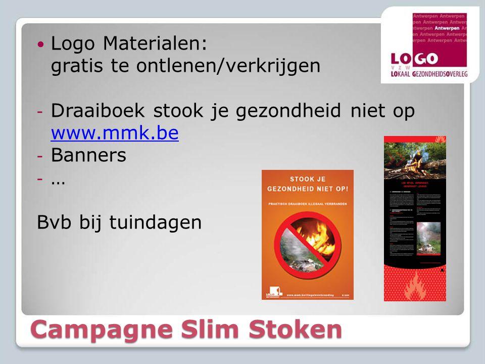 Campagne Slim Stoken  Logo Materialen: gratis te ontlenen/verkrijgen - Draaiboek stook je gezondheid niet op www.mmk.be - Banners - … Bvb bij tuindag