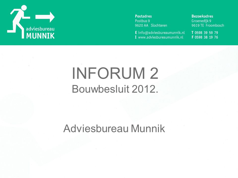 INFORUM 2 Bouwbesluit 2012. Adviesbureau Munnik