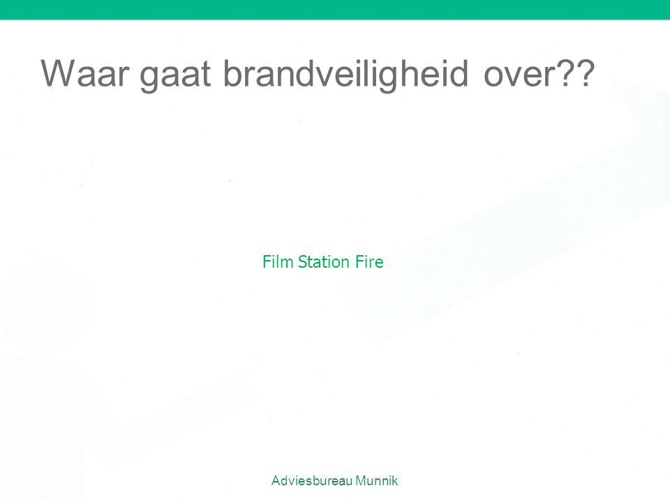 Waar gaat brandveiligheid over?? Adviesbureau Munnik Film Station Fire