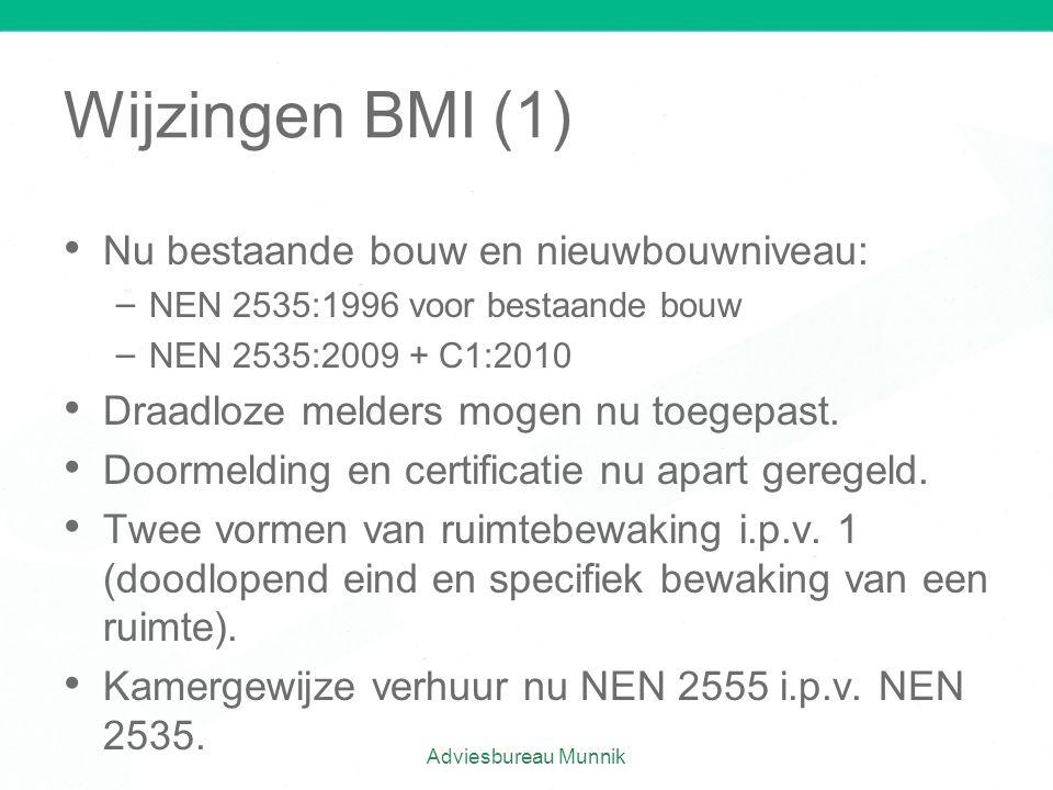 Wijzingen BMI (1) • • Nu bestaande bouw en nieuwbouwniveau: – – NEN 2535:1996 voor bestaande bouw – – NEN 2535:2009 + C1:2010 • • Draadloze melders mo