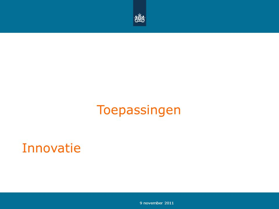 9 november 2011 Toepassingen Innovatie