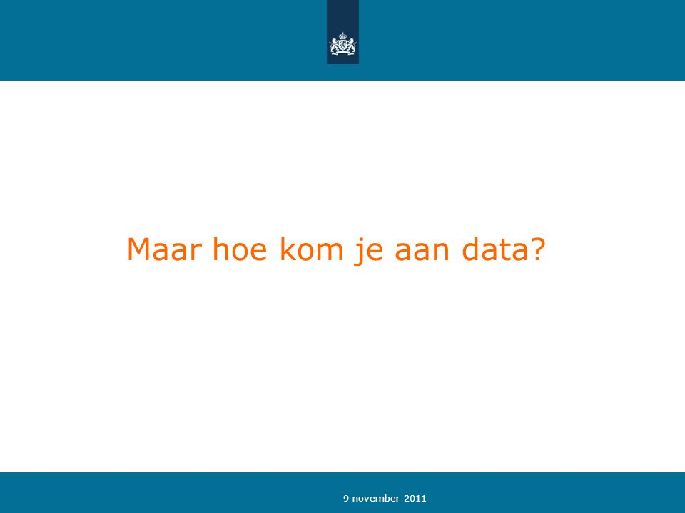 Maar hoe kom je aan data?