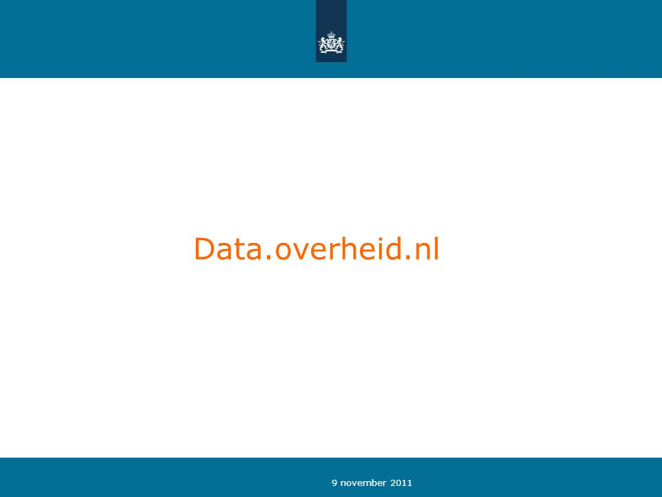 9 november 2011 Data.overheid.nl