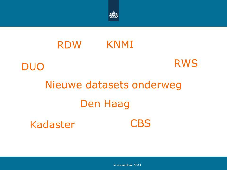 9 november 2011 Nieuwe datasets onderweg Kadaster CBS RDW KNMI RWS DUO Den Haag