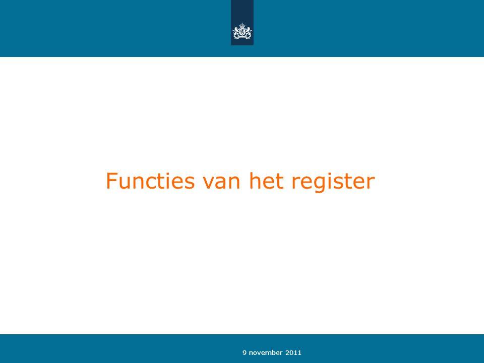 9 november 2011 Functies van het register