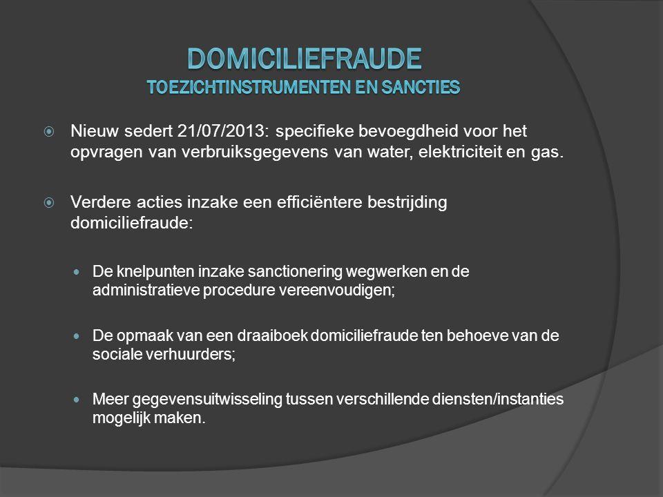  Nieuw sedert 21/07/2013: specifieke bevoegdheid voor het opvragen van verbruiksgegevens van water, elektriciteit en gas.  Verdere acties inzake een