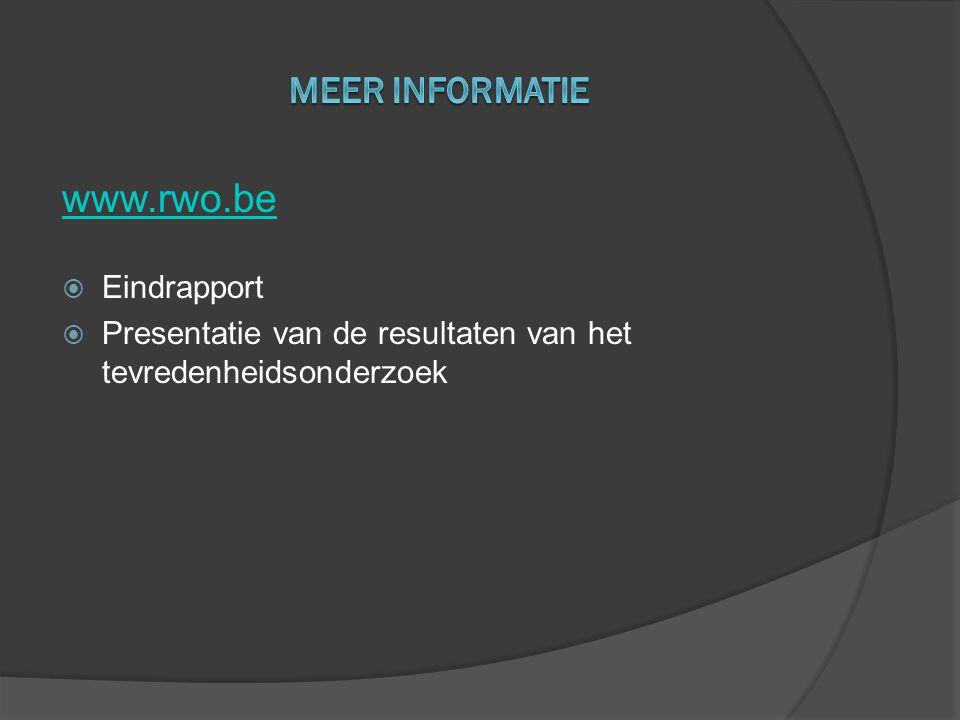 www.rwo.be  Eindrapport  Presentatie van de resultaten van het tevredenheidsonderzoek