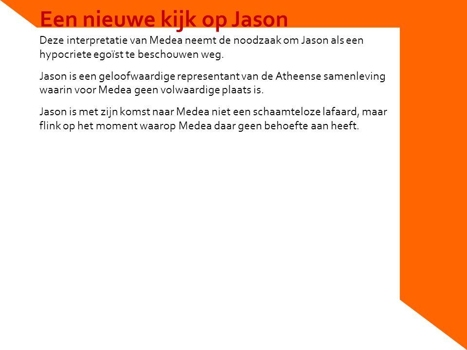 Jasons denkbeelden Volgens Jason had Medea zich moeten schikken in de koninklijke beslissingen.