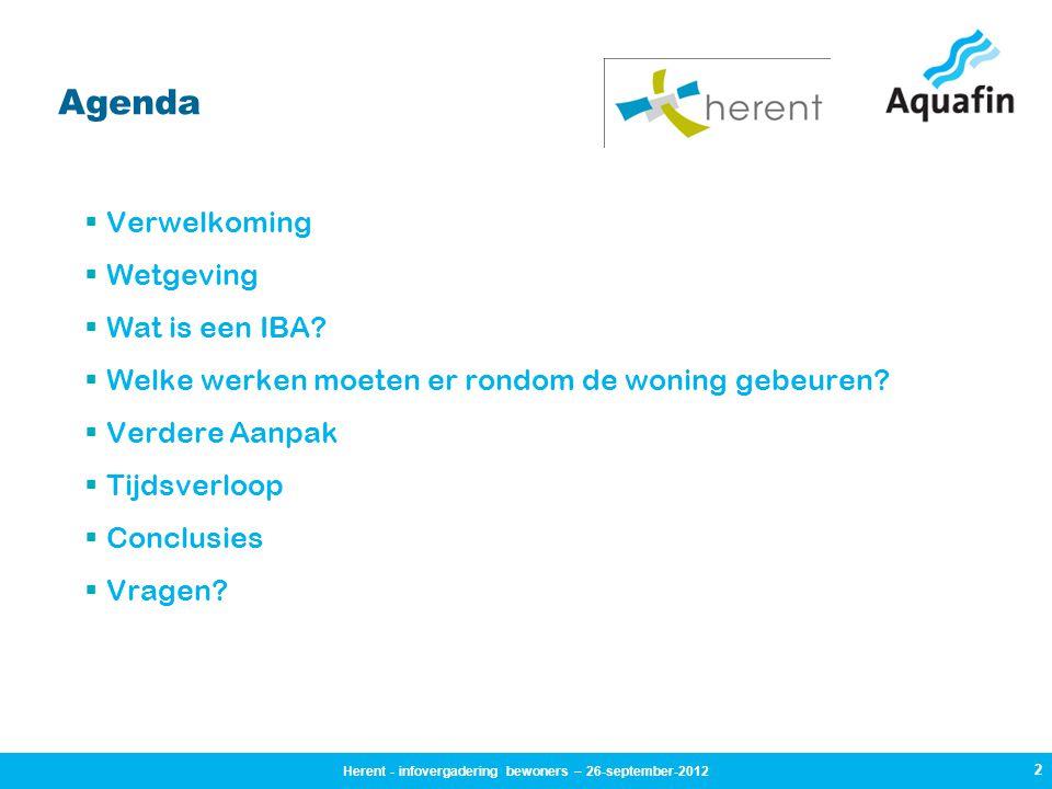 2 Agenda  Verwelkoming  Wetgeving  Wat is een IBA?  Welke werken moeten er rondom de woning gebeuren?  Verdere Aanpak  Tijdsverloop  Conclusies