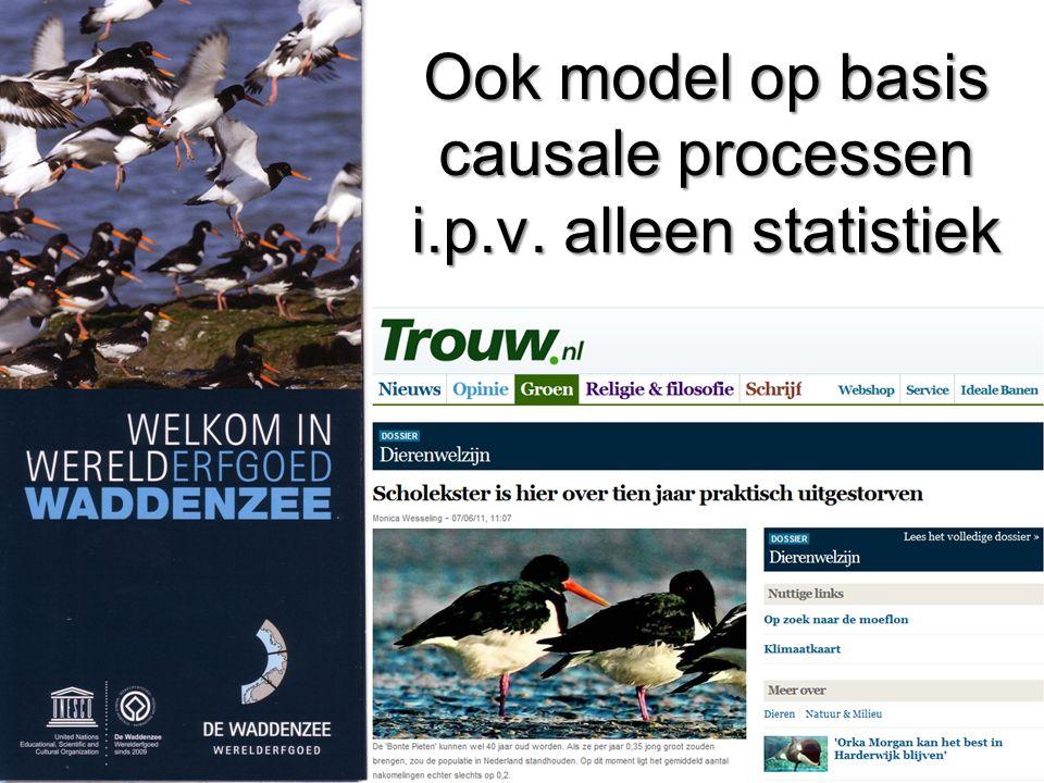 Ook model op basis causale processen i.p.v. alleen statistiek