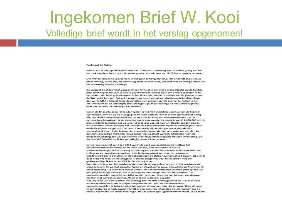 Ingekomen Brief W. Kooi Volledige brief wordt in het verslag opgenomen!