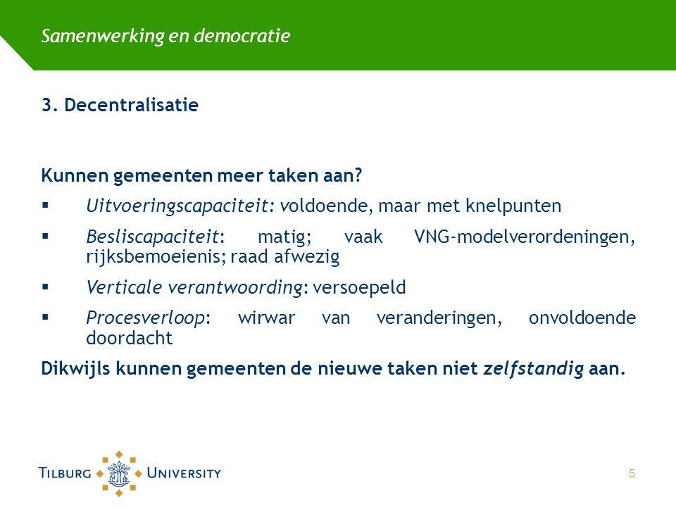 Samenwerking en democratie 3.Decentralisatie Kunnen gemeenten meer taken aan.
