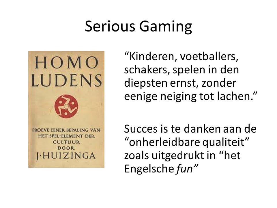Serious Gaming Kinderen, voetballers, schakers, spelen in den diepsten ernst, zonder eenige neiging tot lachen. Succes is te danken aan de onherleidbare qualiteit zoals uitgedrukt in het Engelsche fun