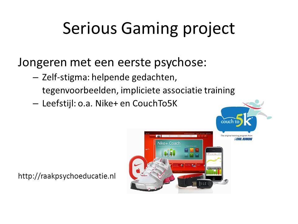 Serious Gaming project Jongeren met een eerste psychose: – Zelf-stigma: helpende gedachten, tegenvoorbeelden, impliciete associatie training – Leefstijl: o.a.