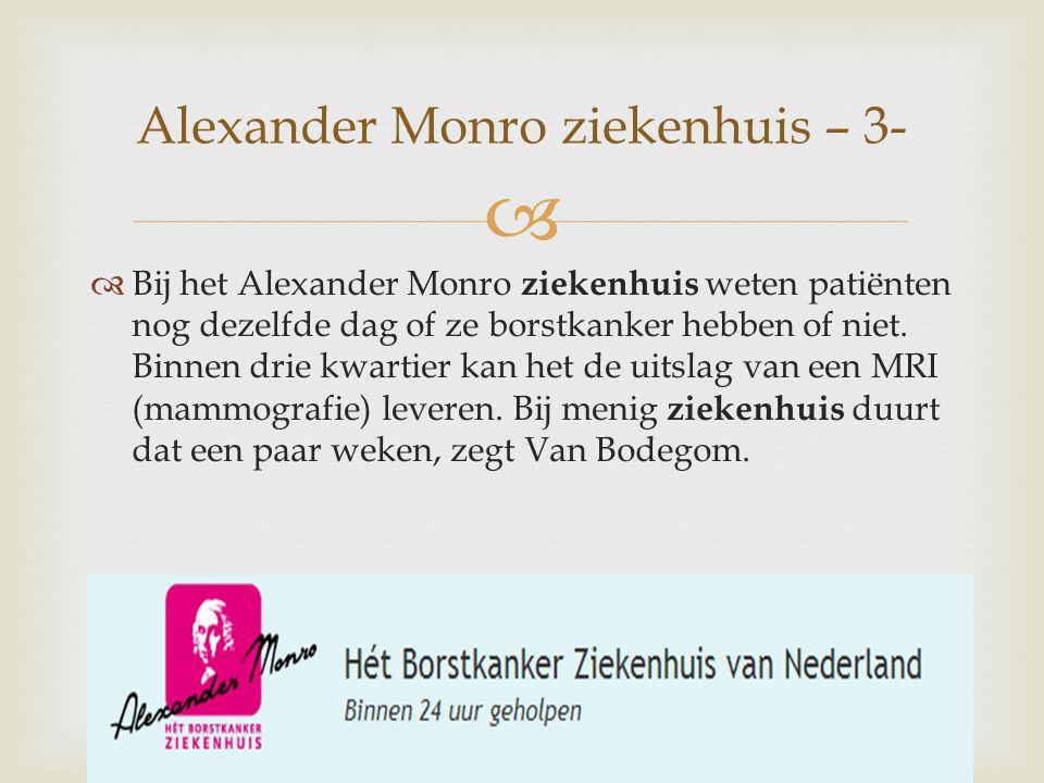   Bij het Alexander Monro ziekenhuis weten patiënten nog dezelfde dag of ze borstkanker hebben of niet.