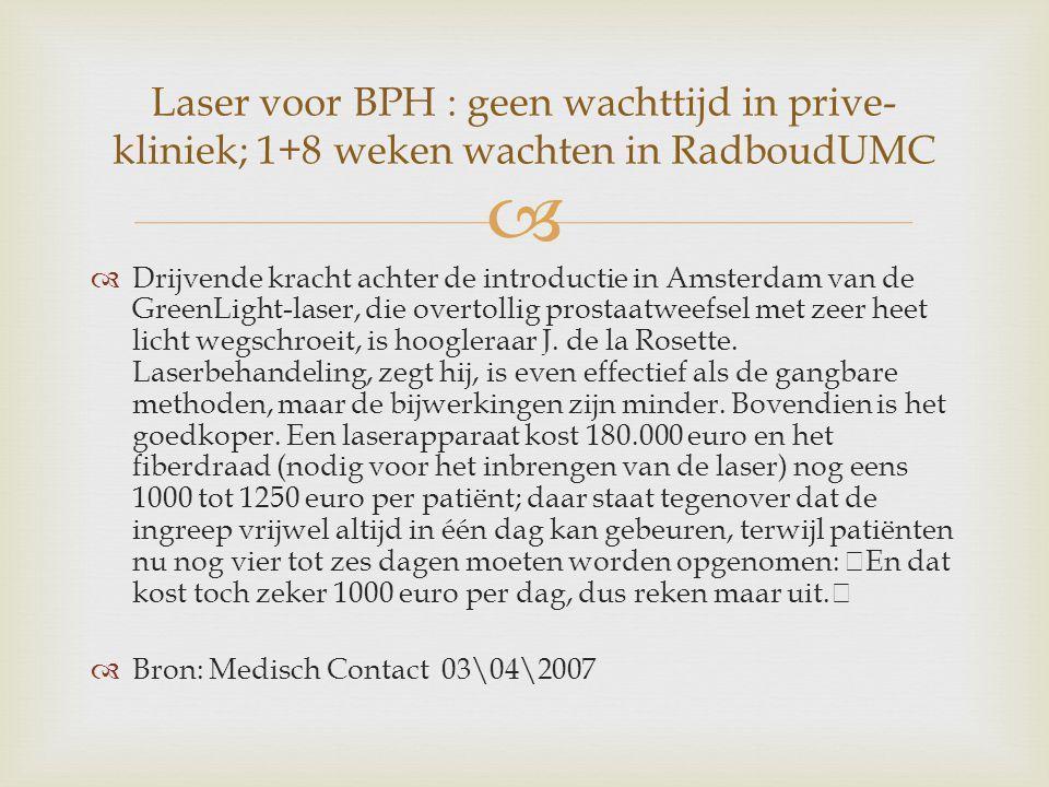   Drijvende kracht achter de introductie in Amsterdam van de GreenLight-laser, die overtollig prostaatweefsel met zeer heet licht wegschroeit, is hoogleraar J.